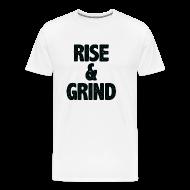 T-Shirts ~ Men's Premium T-Shirt ~ Rise & Grind   Mens tee