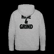 Hoodies & Sweatshirts ~ Men's Premium Hoodie ~ Rise & Grind | Mens hoodie (back print)
