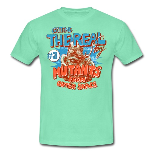 mutants from outer space - Men's T-Shirt