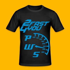 PWS 2Fast 4You - Men's Slim Fit T-Shirt