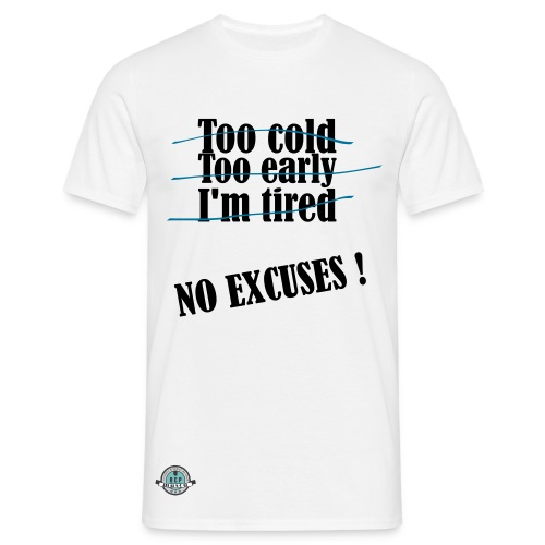 T-Shirt No excuses - T-shirt Homme