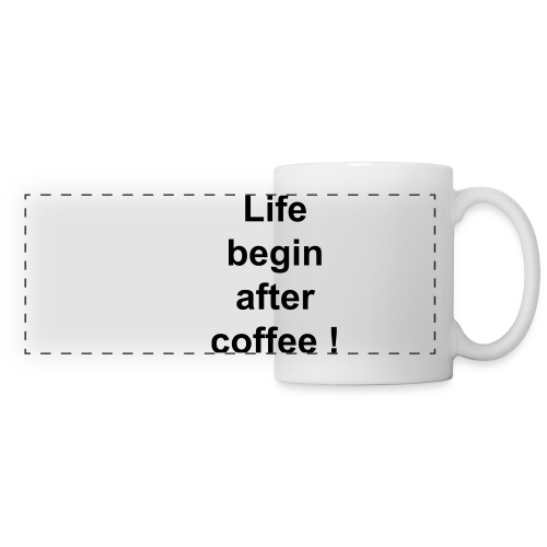 Mug panoramique contrasté et blanc - start your hard days with a good coffee .