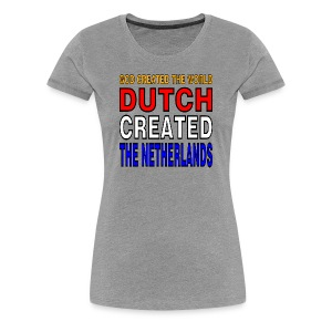 DUTCH PRIDE - create the netherlands - Vrouwen Premium T-shirt