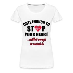 Cute and Skilled verpleegkundige - Vrouwen Premium T-shirt
