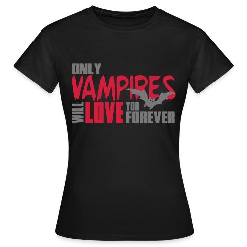 Frauen T-Shirt Only Vampires - Frauen T-Shirt