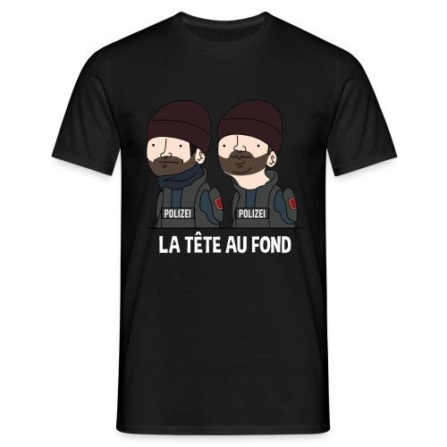 La tête au fond ! - T-shirt Homme