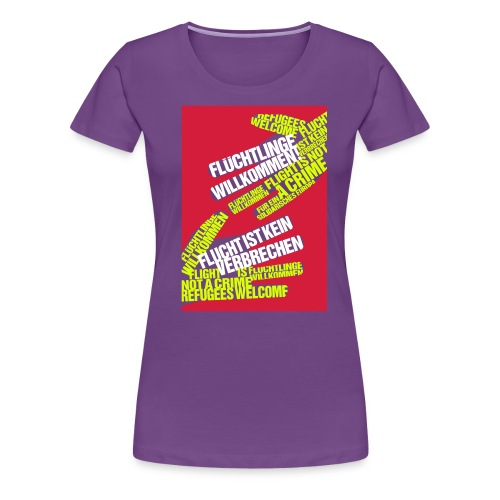 »Flüchtlinge Willkommen« - Frauen Premium T-Shirt