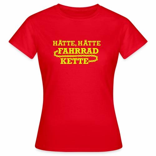 Hätte Hätte Fahrradkette - Frauen T-Shirt