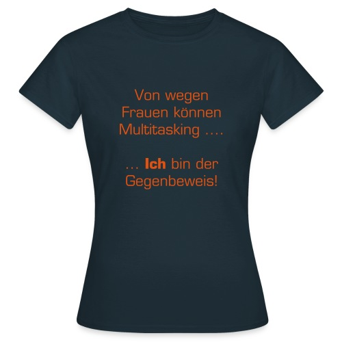 Multitasking - Frauen T-Shirt