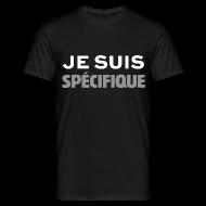 Tee shirts ~ Tee shirt Homme ~ Je Suis Spécifique