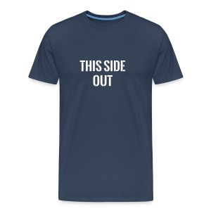 This side out T-Shirts - Men's Premium T-Shirt