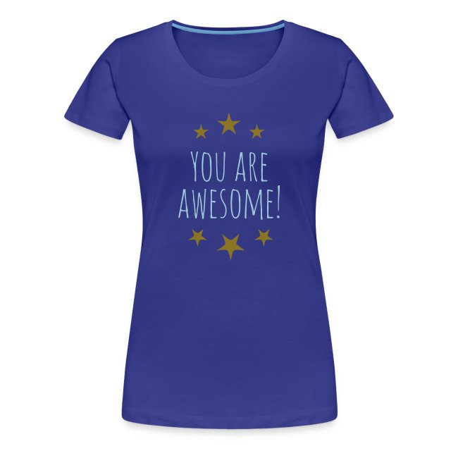 You are awesome T-Shirts