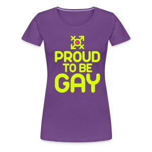 Proud to be Gay (2c) - Frauen Premium T-Shirt