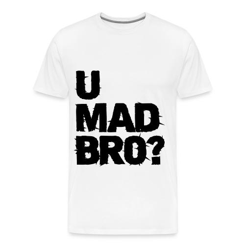 U MAD BRO ? - T-shirt Premium Homme