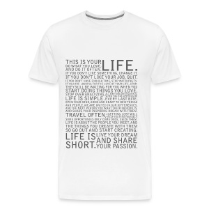 This is your life - Men's Premium T-Shirt
