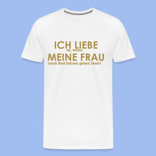 SHIRT ICH LIEBE ES - Männer Premium T-Shirt