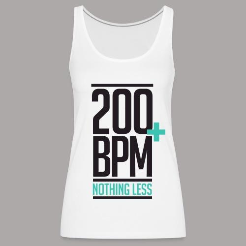 200 BPM NOTHING LESS / TOP LADY #1 - Vrouwen Premium tank top
