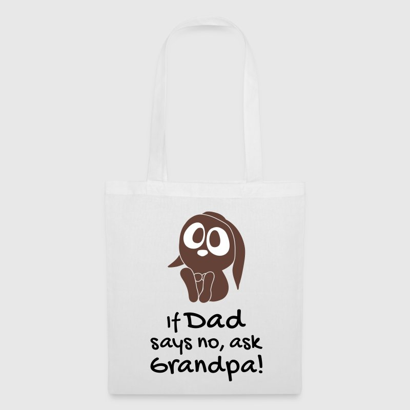 If dad says no, ask grandpa Bags & Backpacks - Tote Bag
