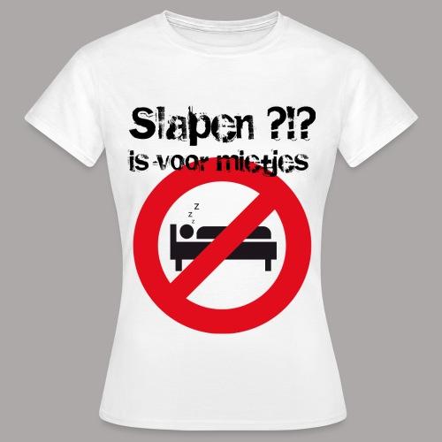 SLAPEN IS VOOR MIETJES / T-SHIRT LADY #2 - Vrouwen T-shirt