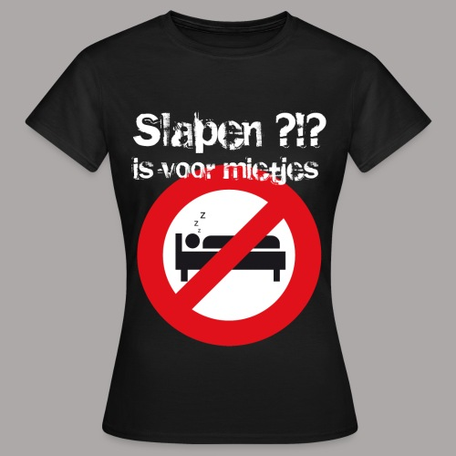 SLAPEN IS VOOR MIETJES / T-SHIRT LADY #1 - Vrouwen T-shirt