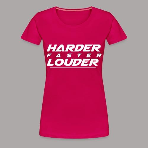 HARDER FASTER LOUDER / T-SHIRT SLIMFIT LADY #4 - Vrouwen Premium T-shirt
