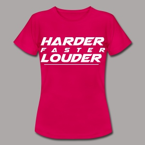 HARDER FASTER LOUDER / T-SHIRT LADY #4 - Vrouwen T-shirt