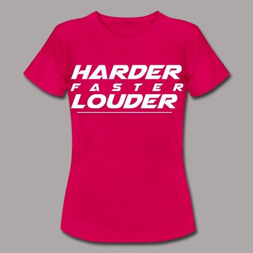 HARDER FASTER LOUDER / T-SHIRT LADY #4 - Vrouwen T-shirt