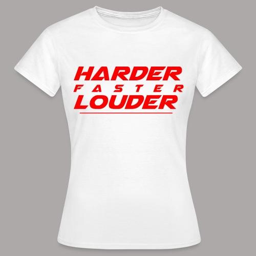 HARDER FASTER LOUDER / T-SHIRT LADY #2 - Vrouwen T-shirt