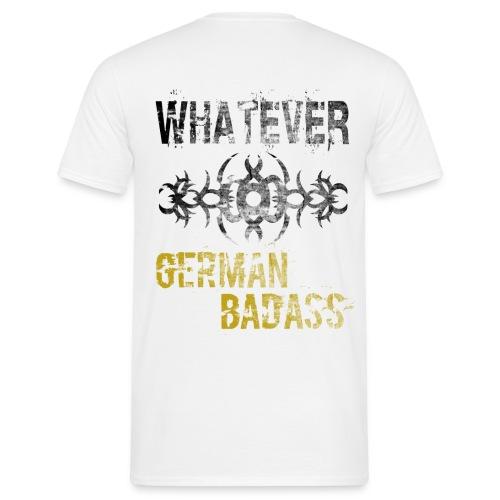 BadAss Whatever - Männer T-Shirt