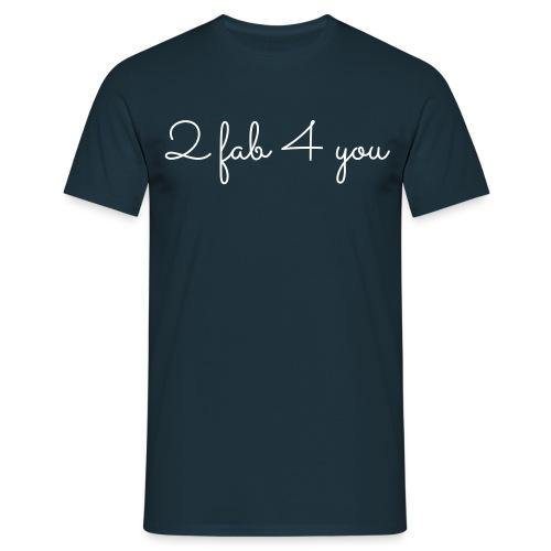 2 fab 4 you, M - Mannen T-shirt