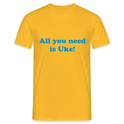 All You Need Is Uke T-Shirt - Men's T-Shirt