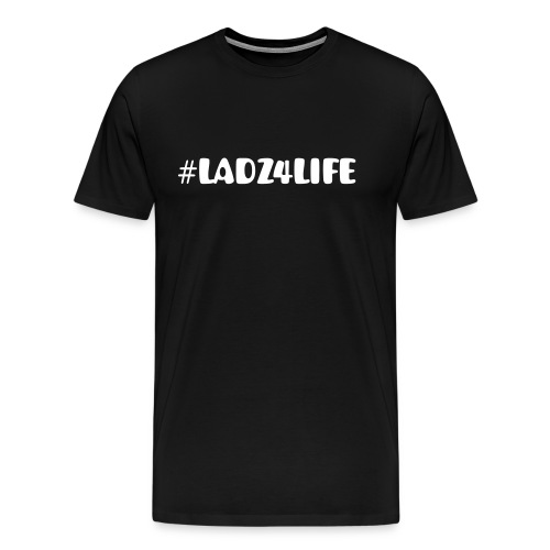 LADZ original - Men's Premium T-Shirt