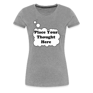 T-Shirts ~ Women's Premium T-Shirt ~ Personal Thought Bubble