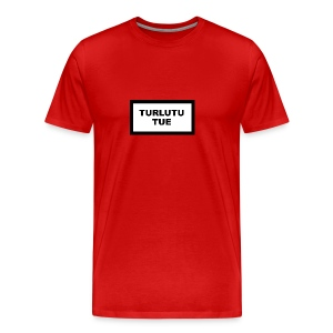 Turlutu Tue (Homme) - T-shirt Premium Homme