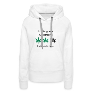 La drogue a ruiné ma vie (Femme) - Sweat-shirt à capuche Premium pour femmes