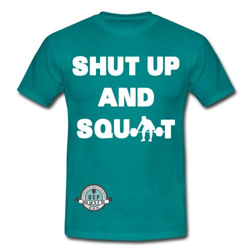 T-Shirt Shut Up And Squat - T-shirt Homme