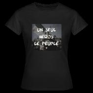 Tee shirts ~ Tee shirt Femme ~ Un seul héros le peuple