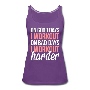 Workout Harder  Tops - Women's Premium Tank Top