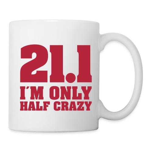Coffee Mug: 21,1 I am only half crazy - Tasse
