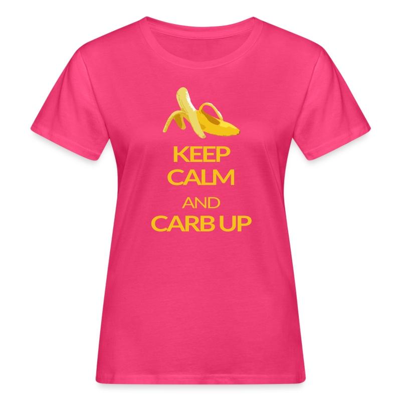 KEEP CALM and CARB UP girls - Frauen Bio-T-Shirt