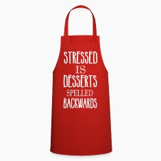 stressed is desserts spelled backwards  Aprons