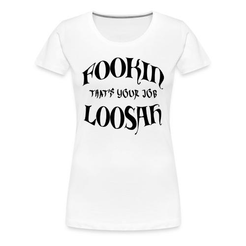 Thats your job black text womens shirt - Women's Premium T-Shirt
