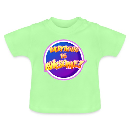Everything is awesome!! - Baby T-Shirt