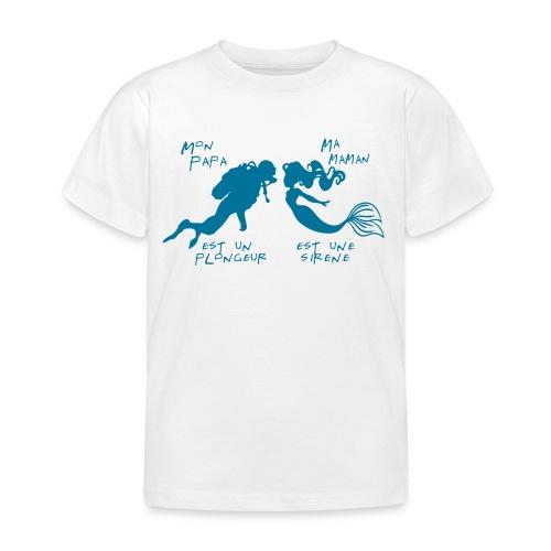 Papa plongeur Maman sirène + logo - Enf - Imp Digitale - T-shirt Enfant