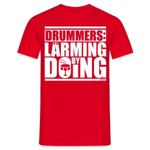 LÄRMING BY DOING - Männer T-Shirt