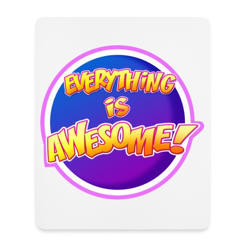 Everything is awesome mousemat - Mouse Pad (vertical)