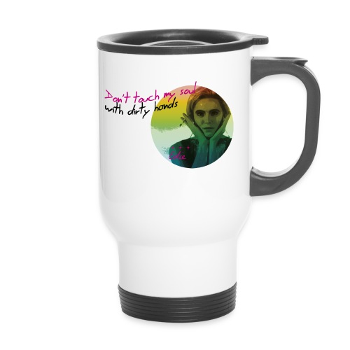 Don't touch my soul with dirty hands xxx - Travel Mug