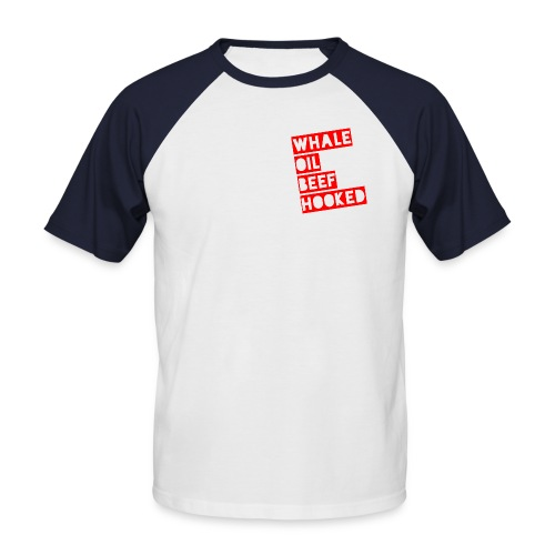 Whale Oil Beef Hooked - Men's Baseball T-Shirt