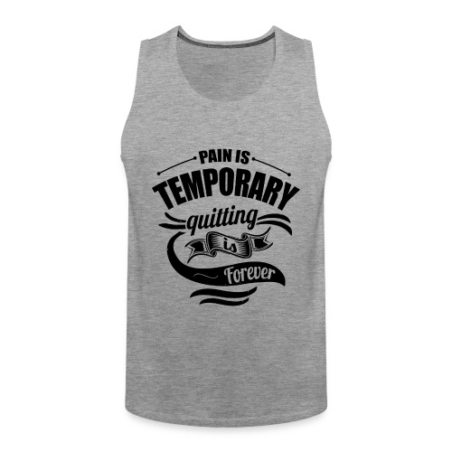Pain is Temporary Gym - Men's Premium Tank Top