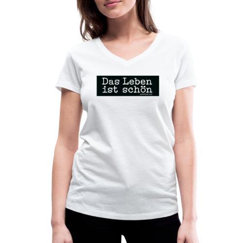 Sticker: Das Leben ist schön, ♀-Shirt - Frauen Bio-T-Shirt mit V-Ausschnitt von Stanley & Stella